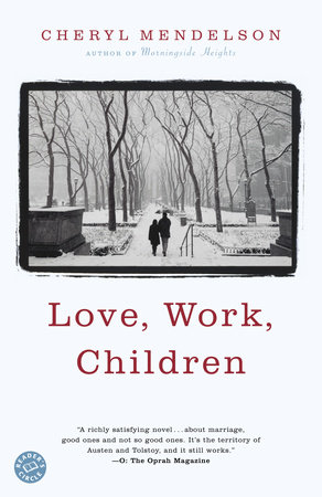 Love, Work, Children by Cheryl Mendelson