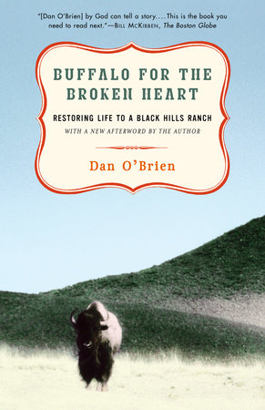 Buffalo for the Broken Heart by Dan O'Brien