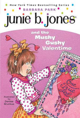 Junie B. Jones #14: Junie B. Jones and the Mushy Gushy Valentime by Barbara Park