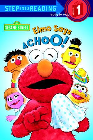Elmo Says Achoo! (Sesame Street) by Sarah Albee