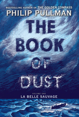 The cover of the book The Book of Dust:  La Belle Sauvage (Book of Dust, Volume 1)
