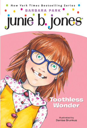 Junie B. Jones #20: Toothless Wonder by Barbara Park