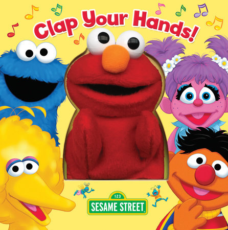 Clap Your Hands! (Sesame Street) by Random House