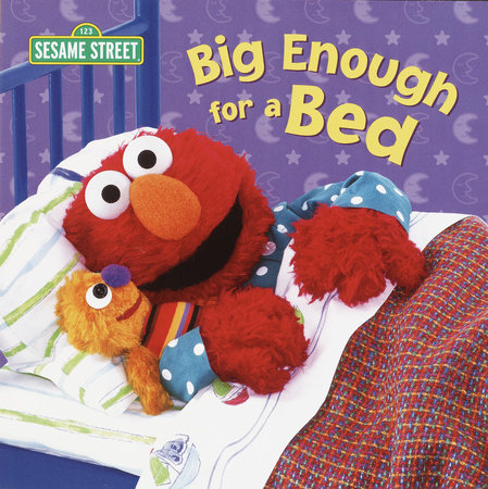Big Enough for a Bed (Sesame Street) by Random House