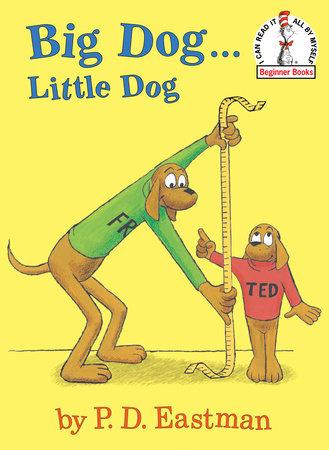 Big Dog, Little Dog by P.D. Eastman