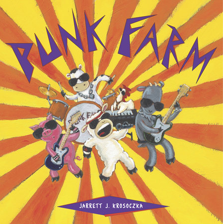 Punk Farm by Jarrett J. Krosoczka