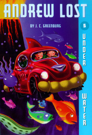 Andrew Lost #5: Under Water by J.C. Greenburg