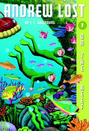Andrew Lost #7: On the Reef by J.C. Greenburg