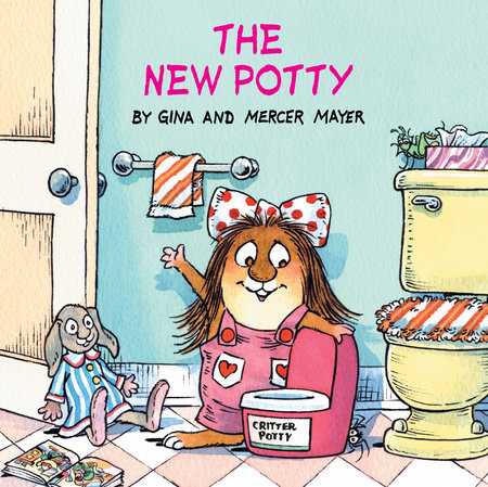 The New Potty by Mercer Mayer and Gina Mayer