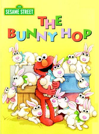 The Bunny Hop (Sesame Street) by Sarah Albee