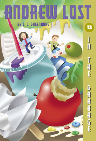 Andrew Lost #13: In the Garbage by J.C. Greenburg