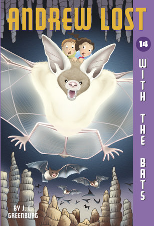 Andrew Lost #14: With the Bats by J.C. Greenburg