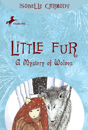 Little Fur #3: A Mystery of Wolves by Isobelle Carmody