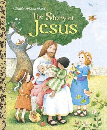 The Story of Jesus by Jane Werner Watson
