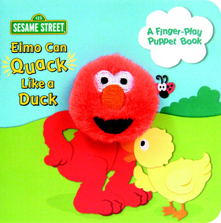 Elmo Can Quack Like a Duck (Sesame Street) by Sara Berger