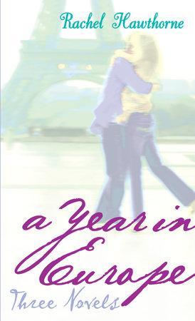 A Year In Europe: Three Novels by Rachel Hawthorne