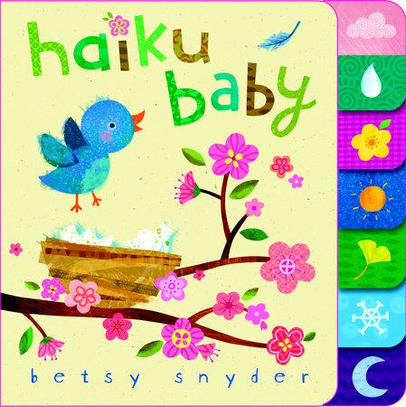 Haiku Baby by Betsy E. Snyder