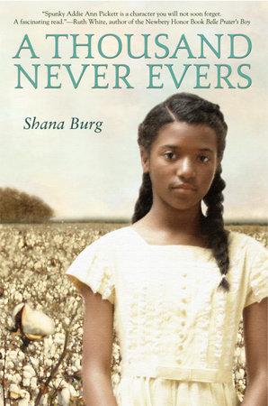 A Thousand Never Evers by Shana Burg