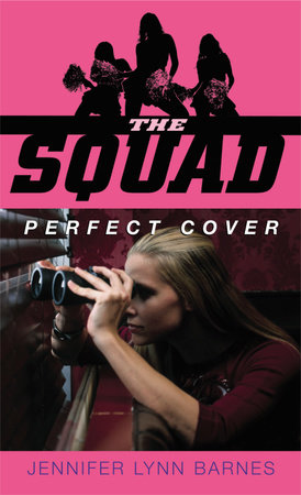 The Squad: Perfect Cover by Jennifer Lynn Barnes