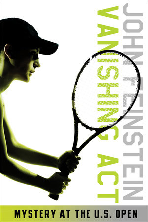 Vanishing Act: Mystery at the U.S. Open (The Sports Beat, 2) by John Feinstein