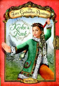 The Fairy Godmother Academy #2: Kerka's Book