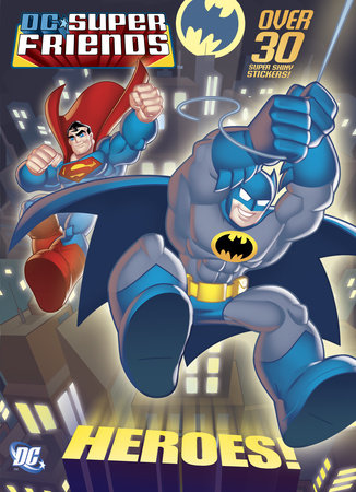 Heroes! (DC Super Friends) by Billy Wrecks