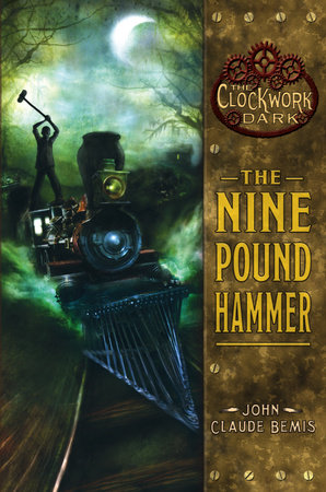 The Nine Pound Hammer by John Claude Bemis