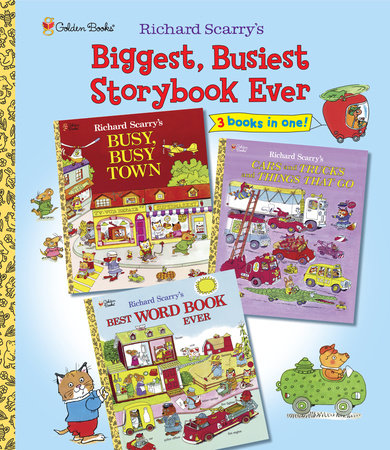 Richard Scarry's Biggest, Busiest Storybook Ever by Richard Scarry