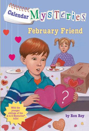 Calendar Mysteries #2: February Friend by Ron Roy