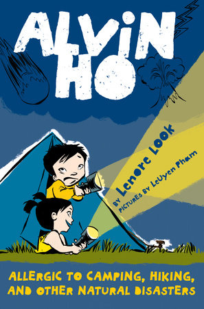 Alvin Ho: Allergic to Camping, Hiking, and Other Natural Disasters by Lenore Look