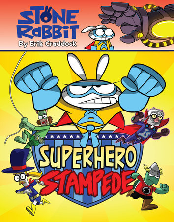 Stone Rabbit #4: Superhero Stampede by Erik Craddock