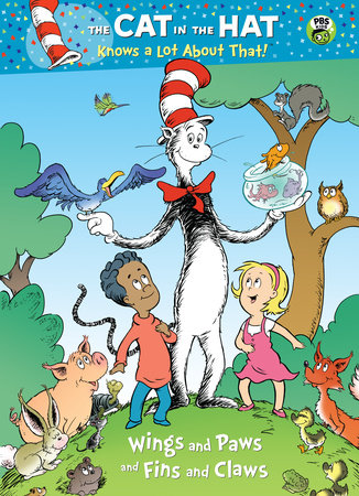 Wings and Paws and Fins and Claws (Dr. Seuss/Cat in the Hat) by Tish Rabe