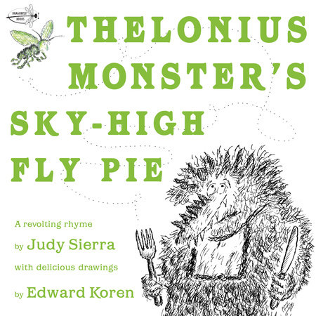 Thelonius Monster's Sky-High Fly-Pie by Judy Sierra