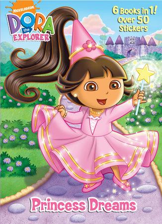 Princess Dreams (Dora the Explorer) by Golden Books