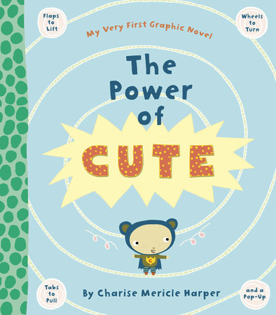 The Power of Cute by Charise Mericle Harper