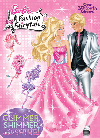 Glimmer, Shimmer, and Shine! (Barbie) by Mary Tillworth