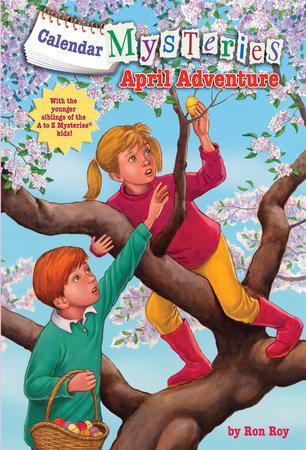 Calendar Mysteries #4: April Adventure by Ron Roy