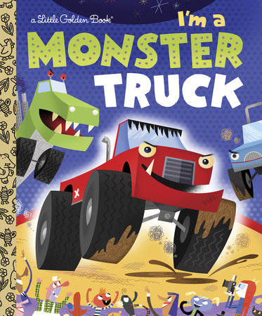 I'm a Monster Truck by Dennis Shealy