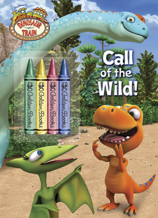 Call of the Wild! (Dinosaur Train) by Mona Miller