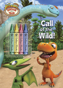 Call of the Wild! (Dinosaur Train)