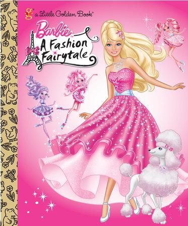 Barbie: Fashion Fairytale (Barbie) by Mary Tillworth