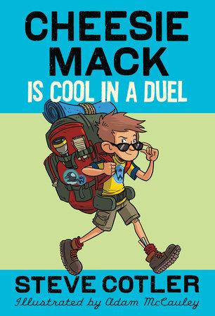 Cheesie Mack Is Cool in a Duel by Steve Cotler