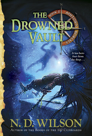 The Drowned Vault by N. D. Wilson