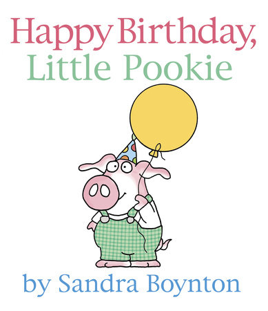 Happy Birthday, Little Pookie by Sandra Boynton