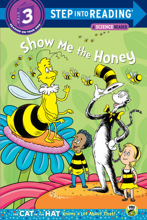 Show me the Honey (Dr. Seuss/Cat in the Hat) by Tish Rabe