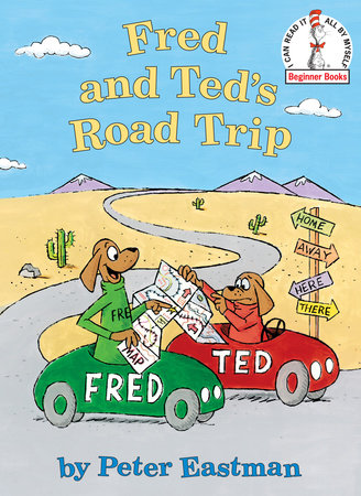 Fred and Ted's Road Trip by Peter Eastman