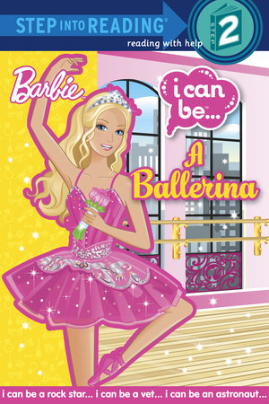 I Can Be A Ballerina (Barbie) by Christy Webster
