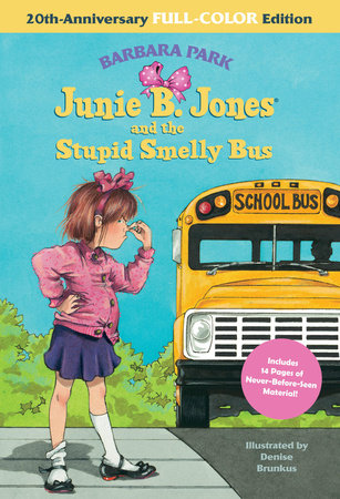 Junie B. Jones and the Stupid Smelly Bus: 20th-Anniversary Full-Color Edition (Junie B. Jones) by Barbara Park