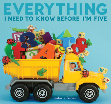 Everything I Need to Know Before I'm Five
