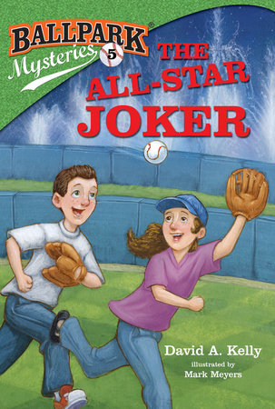 Ballpark Mysteries #5: The All-Star Joker by David A. Kelly
